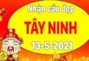 Nhận định XSTN 13/5/2021 – Nhận định xổ số Tây Ninh hôm nay thứ 5
