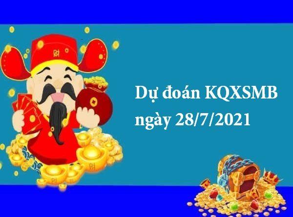 dự đoán KQXSMB ngày 28/7/2021