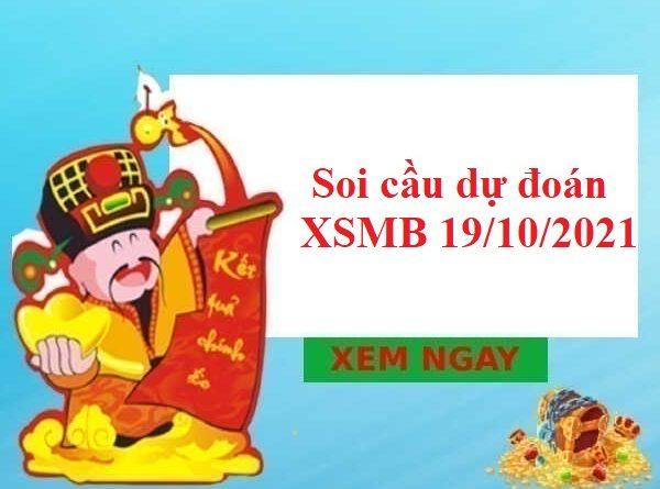 Soi cầu dự đoán XSMB 19/10/2021